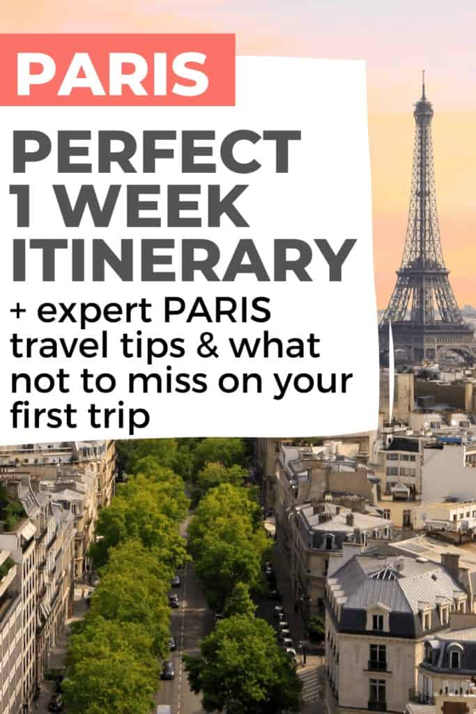 Perfect 1 week Paris itinerary plus expert travel tips and what not to miss on your first trip