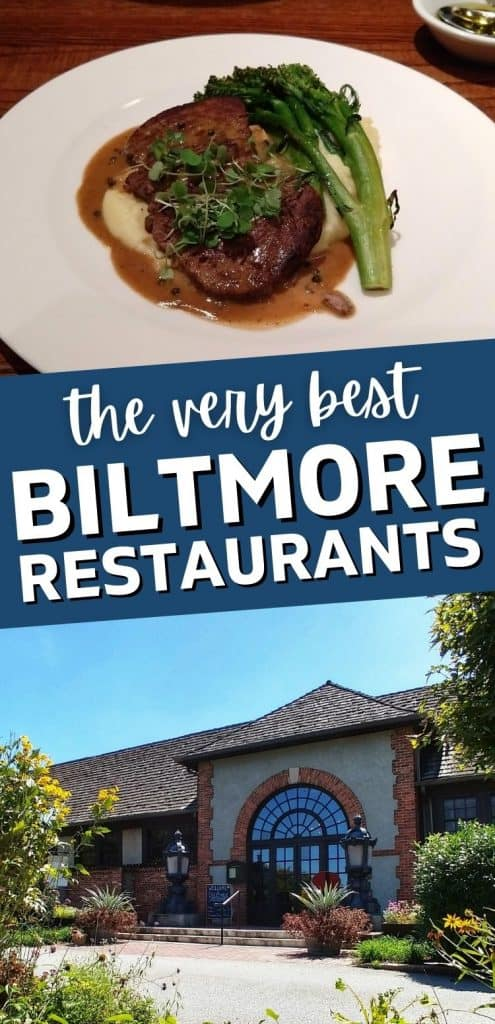 "Deerpark Restaurant exterior at Biltmore Estate and a steak dinner on a plate with a text overlay that says ""the very best Biltmore restaurants."""